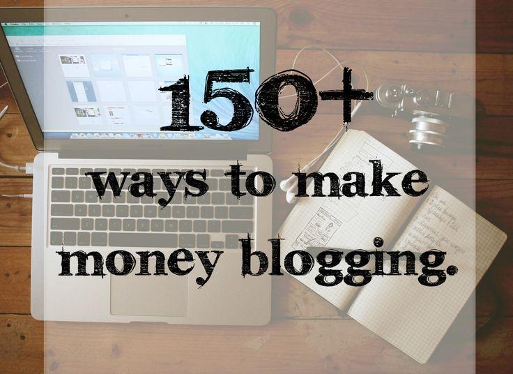 150+ Ways To Make Money Blogging