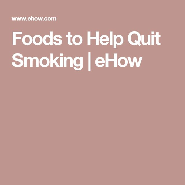 Foods to Help Quit Smoking | eHow