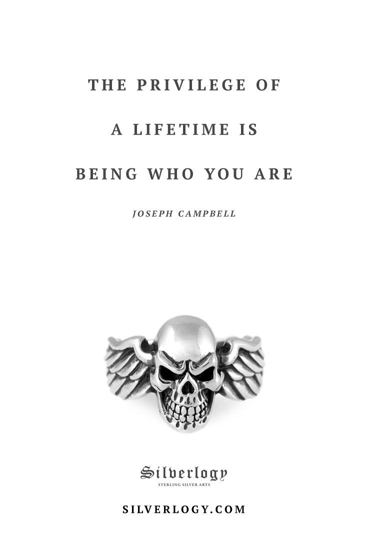 The privilege of a life time is being who you are, Joseph Campbell. Silverlogy.com