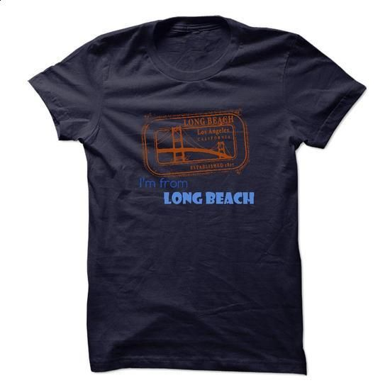 I Am From Long Beach - #formal shirt #disney sweater. MORE INFO => https://www.sunfrog.com/States/I-Am-From-Long-Beach.html?68278