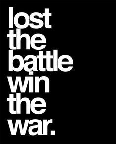 Lost The Battle Win The War Paramore Quotes