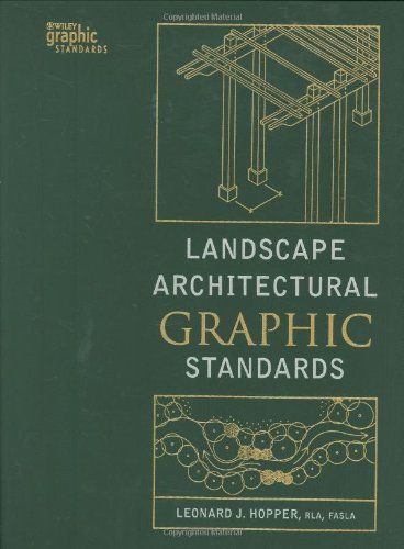 Landscape Architectural Graphic Standards by Leonard J. Hopper