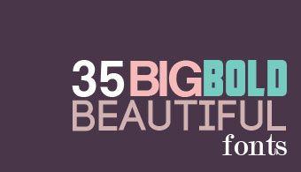 35 Free Big, Bold, and Beautiful Headline Fonts