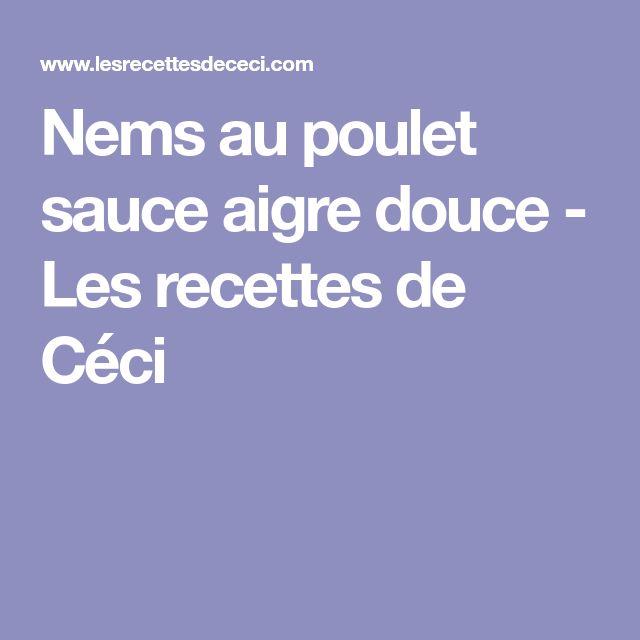 Nems au poulet sauce aigre douce - Les recettes de Céci