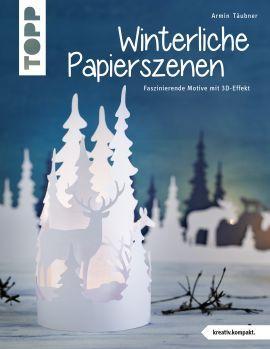 Winterliche Papierszenen von Armin Täubner https://www.topp-kreativ.de/winterliche-papierszenen-4228.html #frechverlag #topp #diy #basteln #papier #weihnachten #christmas