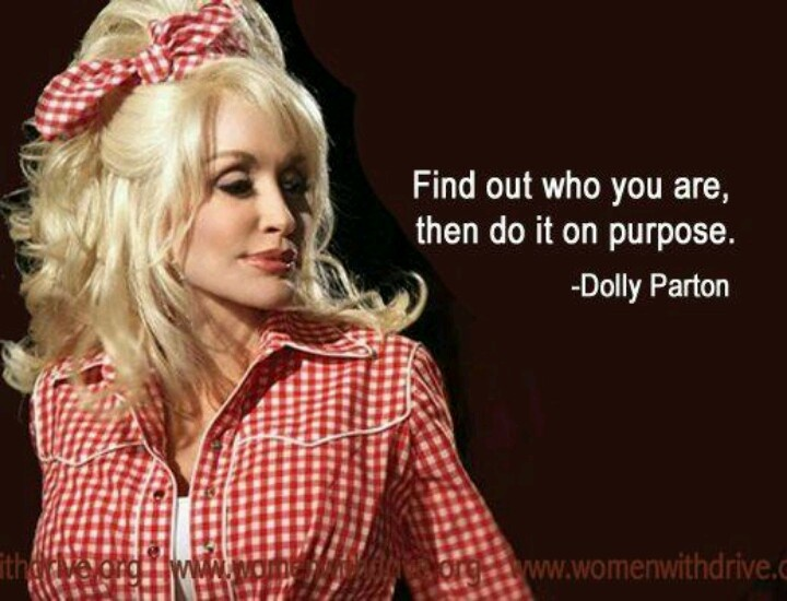 """""""I'm not going to limit myself just because people won't accept the fact that I can do something else."""" Dolly Parton"""