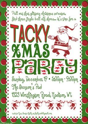 Tacky Christmas Party:  invitations, food ideas, decorations on B. Nute production Party place (this would be soooo much fun -- great idea cuz you can use anything Christmas that you can find to do it...)