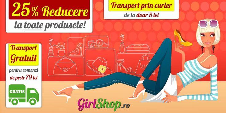 NOU! Acum pe Girl Shop ai 25% REDUCERE la toate produsele si transport GRATUIT pentru comenzile de peste 79 lei! --> http://www.GirlShop.ro/