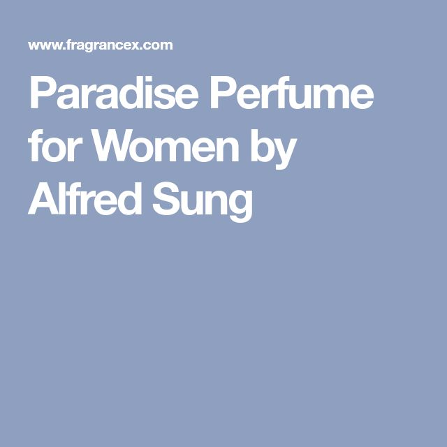 Paradise Perfume for Women by Alfred Sung