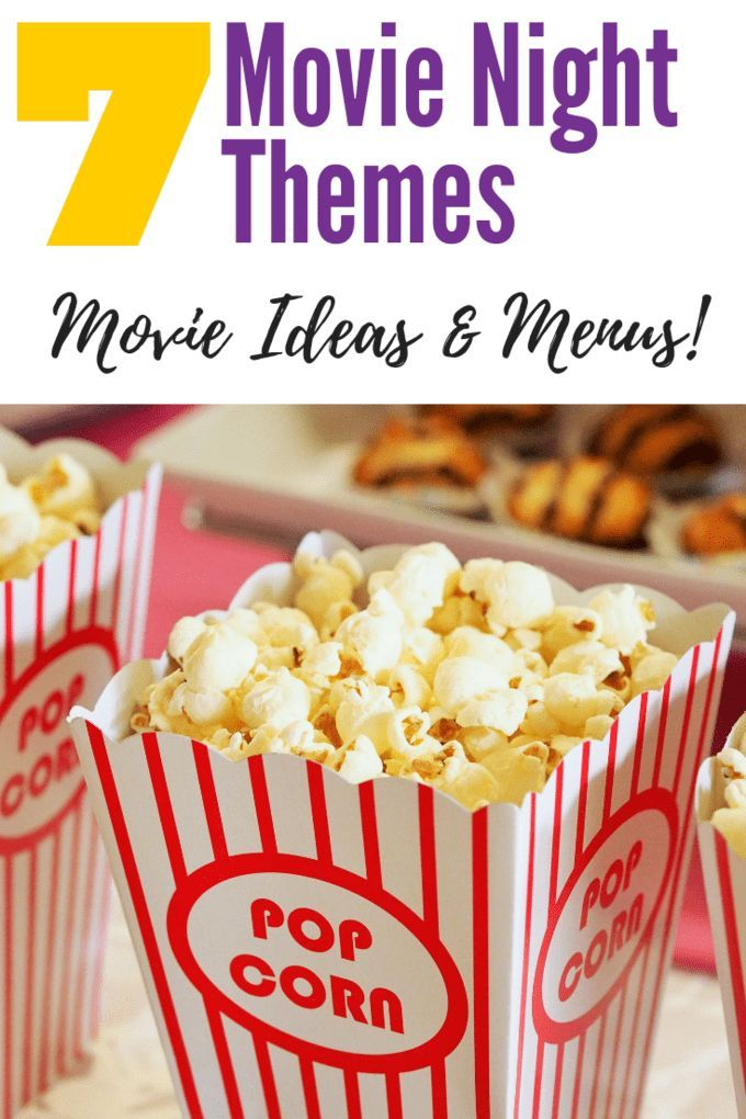 7 Amazing Themes for a Perfect Family Movie Night.