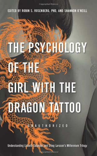 Bestseller Books Online The Psychology of the Girl with the Dragon Tattoo: Understanding Lisbeth Salander and Stieg Larsson's Millennium Trilogy  $10.17  - http://www.ebooknetworking.net/books_detail-1936661349.html
