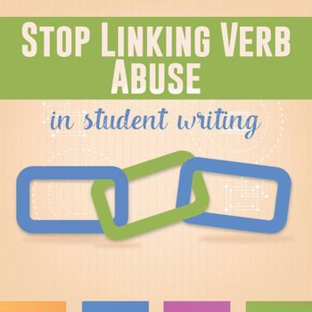 Eliminate Linking Verbs from Secondary Student Writing - do your high school students need to spice up their writing with stronger verbs? Nudge them to better writing with these activities.