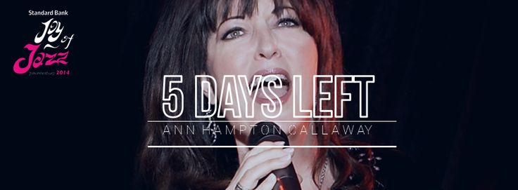 5 days till we get to see Ann Hampton Callaway at the Standard Bank Joy of Jazz   Buy your tickets now bit.ly/1lz9kCd