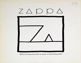 Frank Zappa Ship Arriving Too Late To Save A Drowning