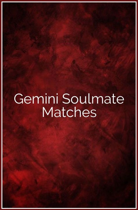 Gemini Soulmate Matches | relationship goals in 2019