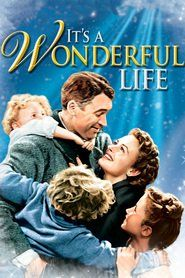 It's a wonderful life - An angel is sent from Heaven to help a desperately frustrated businessman by showing him what life would have been like if he had never existed.