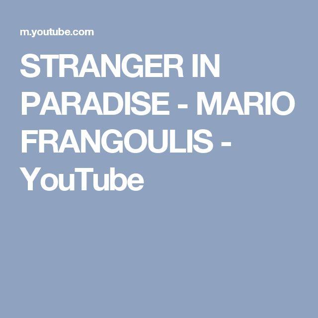 STRANGER IN PARADISE - MARIO FRANGOULIS - YouTube
