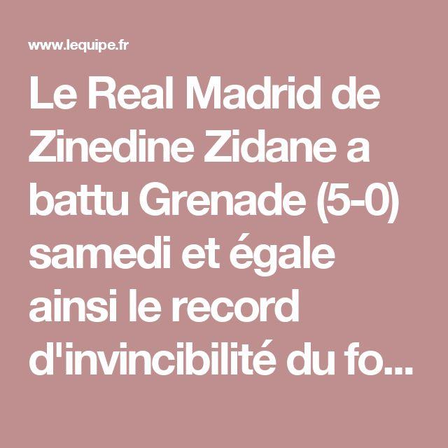 Le Real Madrid de Zinedine Zidane a battu Grenade (5-0) samedi et égale ainsi le record d'invincibilité du football espagnol (39 matches sans défaite).
