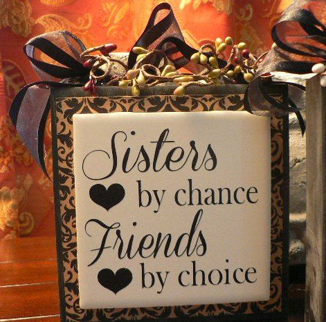 Sisters by Chance  Friends by Choice   Wood block with vinyl saying on tile. Top 25 ideas about Vinyl Sayings on Pinterest   Pallet projects