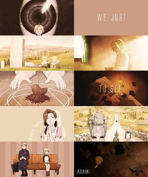 "Fullmetal Alchemist:  Brotherhood ""We just wanted to see Mom's smile again."""