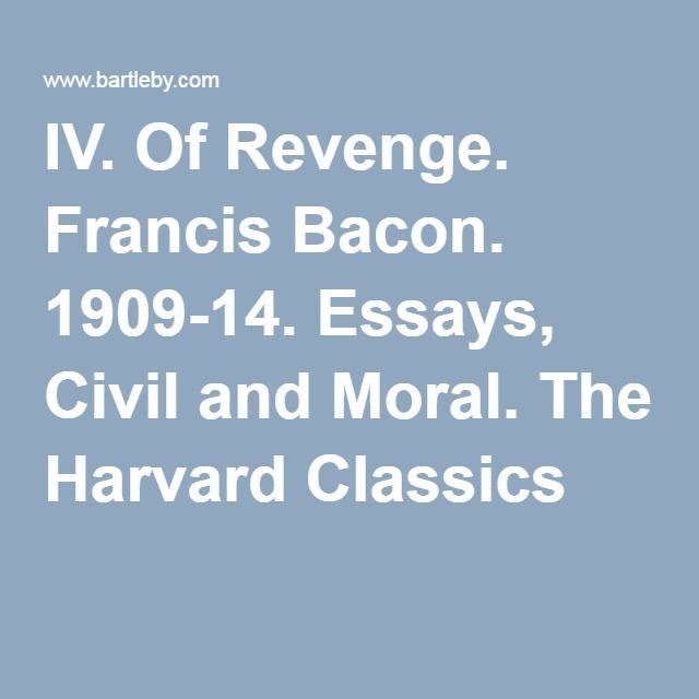 francis bacon essays on revenge Of revenge(1625) of adversity (1625) essays (francis bacon) searchable online text of the essays original scan of the university of toronto.
