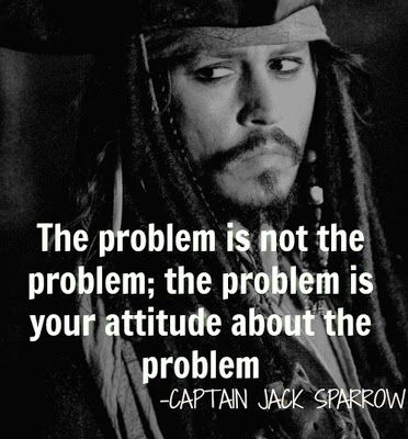 my life.. thanks Jack Sparrow.