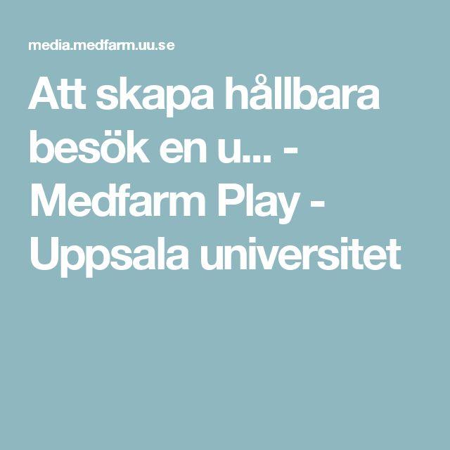Att skapa hållbara besök  en u... - Medfarm Play - Uppsala universitet