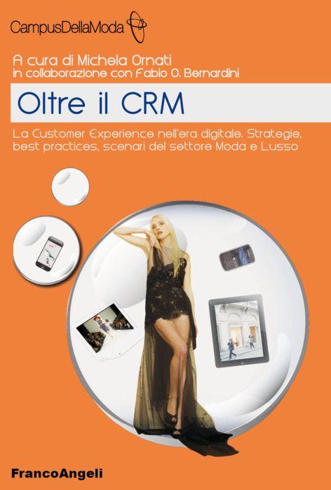 Oltre il CRM - a cura di Michela Ornati - Franco Angeli editore
