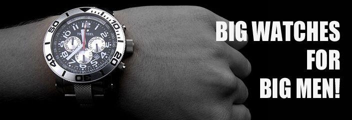 XXL horloges | Grote horloges voor de echte mannen onder ons!