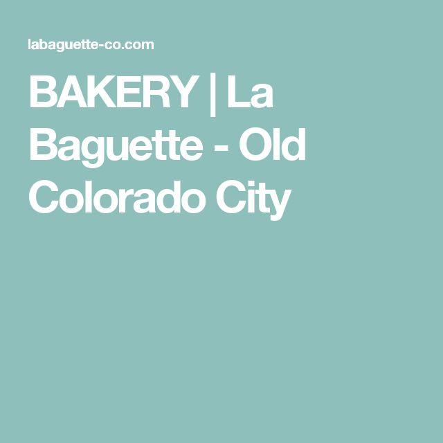 BAKERY   La Baguette - Old Colorado City