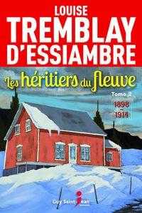 13. Les héritiers du fleuve, tome 2 / Louise Tremblay-D'Essiambre