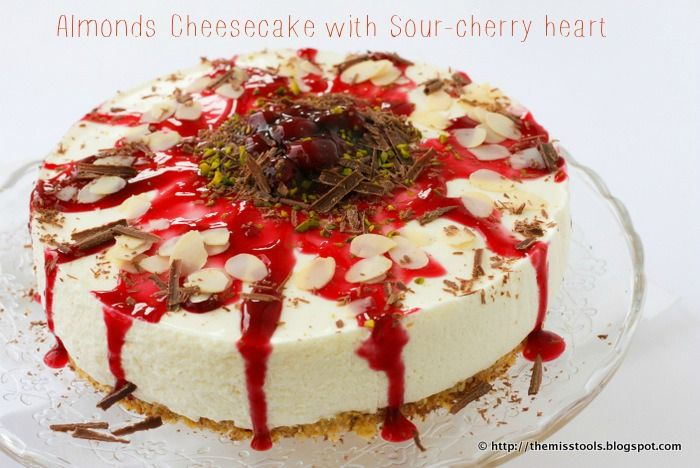 The Miss Tools: Cheesecake alle Mandorle con cuore di Amarene - (No-bake) Almonds Cheesecake with Sourcherry Choco heart