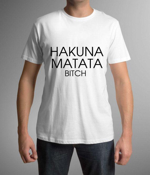 Funny t-shirt with print, Hakuna Matata Bitch, Funny t-shirt, Mens clothing, Gift Idea, Disney shirt, disney movie shirt, birthday gift