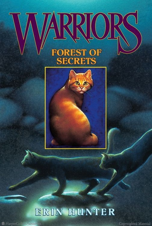 Warriors #3: Forest of Secrets  by Erin Hunter I love this book! 3rd of the 1st generation!  Book rate 5 of 5 stars! ☆☆☆☆☆