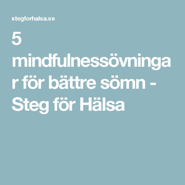 5 mindfulnessövningar för bättre sömn - Steg för Hälsa