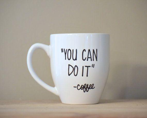 Du schaffst es Becher, inspirierende Tasse, lustige Kaffeetasse, lustige Becher, Anweisung Becher, handschriftliche Becher, Tasse, einmaliges Geschenk, Stocking Stuffer