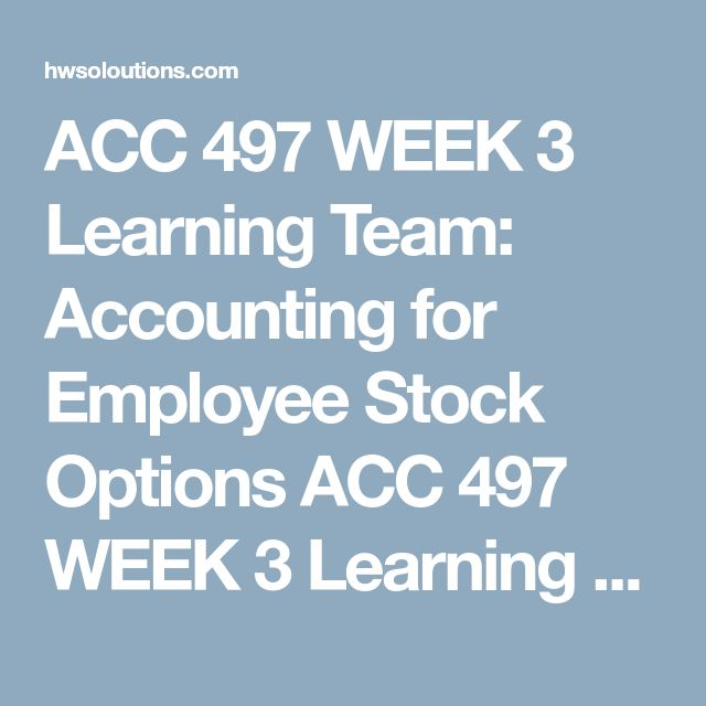 ACC 497 WEEK 3 Learning Team: Accounting for Employee Stock Options ACC 497 WEEK 3 Learning Team: Accounting for Employee Stock Options ACC 497 WEEK 3 Learning Team: Accounting for Employee Stock Options Discuss with your team the following case study:  Client X offers a generous employee compensation package that includes employee stock options. The exercise price has always been equal to the market price of the stock at the date of grant. The corporate controller, John Jones, believes that…