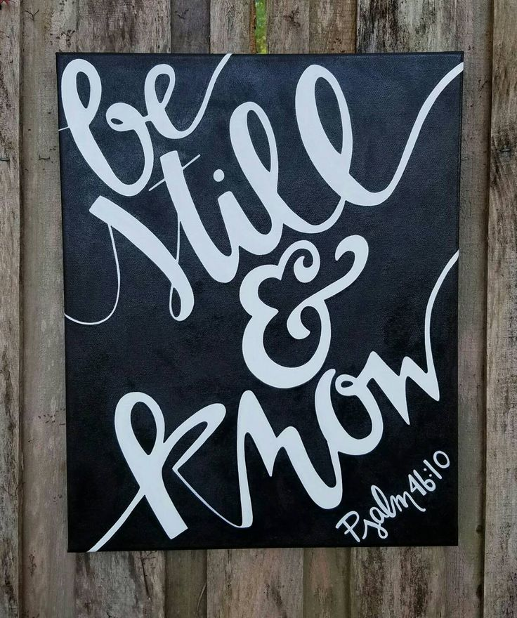"Psalm 46:10 ""Be still & know"" Hand Painted Acrylic Canvas Wall Art Home Decor Scripture Painting Original Art Black and White by MDareDesigns on Etsy"