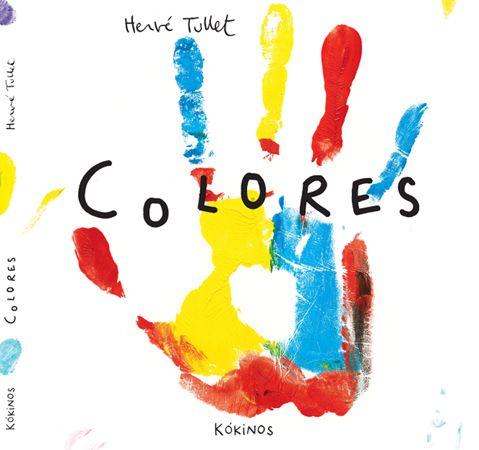 """Hervé Tullet. """"Colores"""". Editorial Kókinos (2 a 6 años)"""