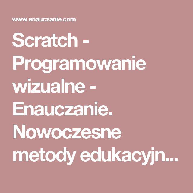 Scratch - Programowanie wizualne - Enauczanie. Nowoczesne metody edukacyjne i nowoczesne technologie w edukacji.