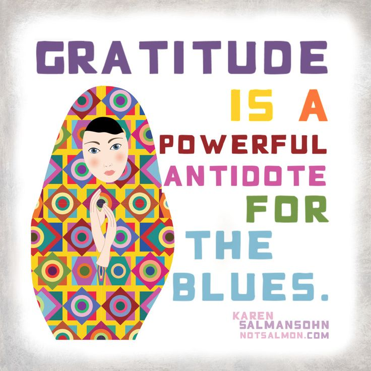 #Gratitude is a powerful antidote for the blues. - @notsalmon Karen Salmansohn Karen Salmansohn Karen Salmansohn