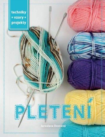 Praktická kniha - Pletení - Techniky, vzory, projekty