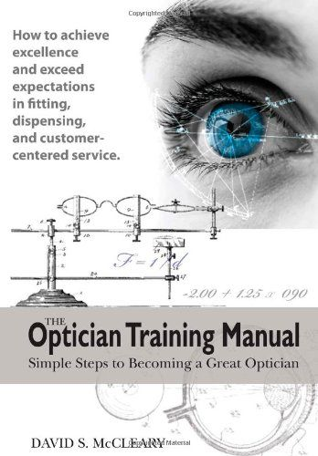 The Optician Training Manual By David S. McCleary OD Http://www.