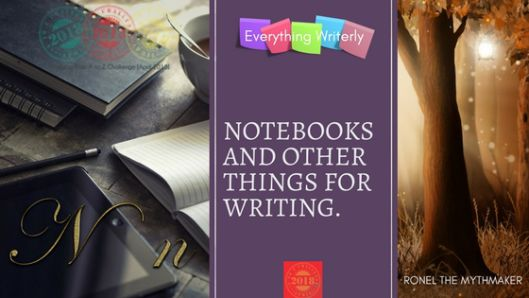 Notebooks and Other Things for Writing #AtoZChallenge | Ronel the Mythmaker