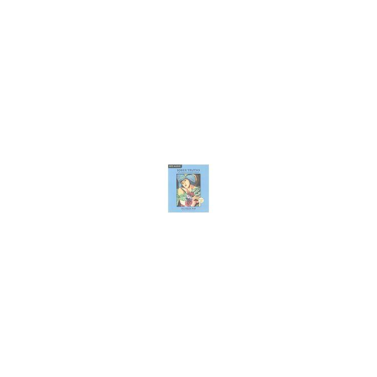 Sober Truths : The Making of an Honest Woman (Unabridged) (MP3-CD) (Ph.D. Jill Kelly)