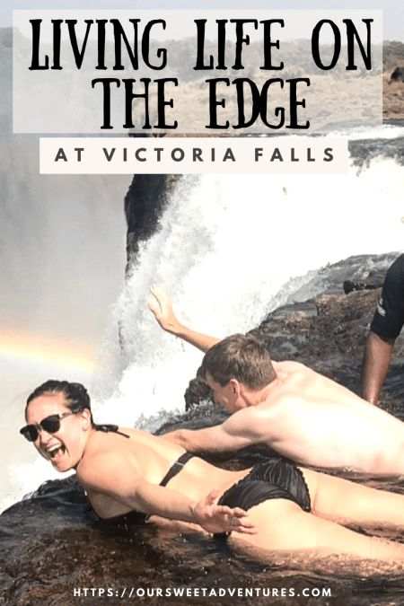 Living Life on the Edge at Victoria Falls | Our Sweet Adventures