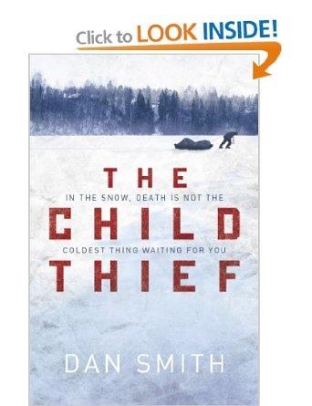 The Child Thief: Amazon.co.uk: Dan Smith: Books