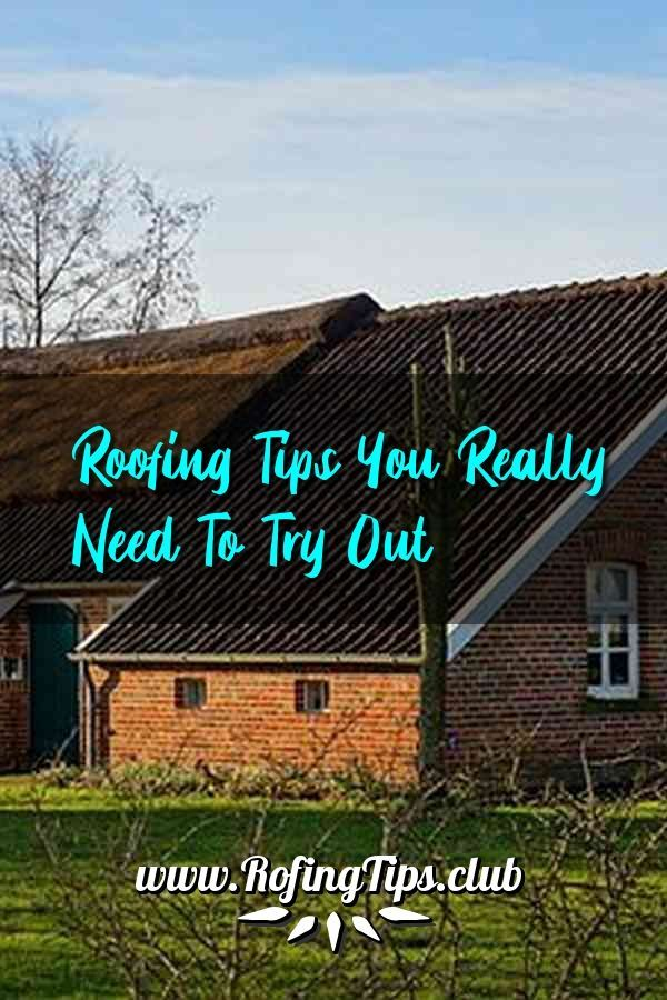 Roofing Tips You Can Put Into Practice Today Roofing Cool Roof Roof Problems