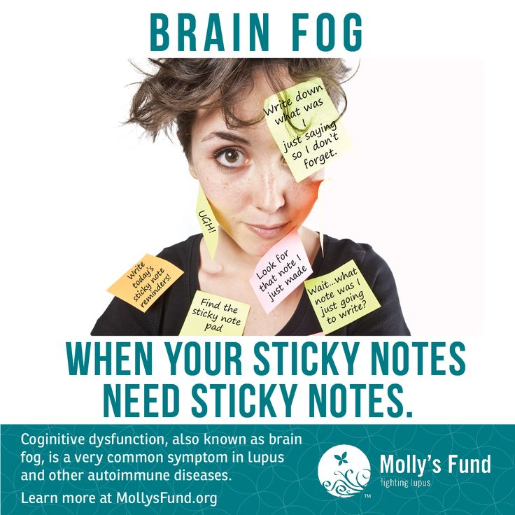 "BRAIN FOG: Have you been forgetful lately? Are you having trouble concentrating, remembering things, or feeling detached or fuzzy? If so, you may be experiencing a cognitive dysfunction called ""brain fog"", a very frustrating and common symptom of lupus and other autoimmune diseases. Learn more here: www.mollysfund.org/blog"