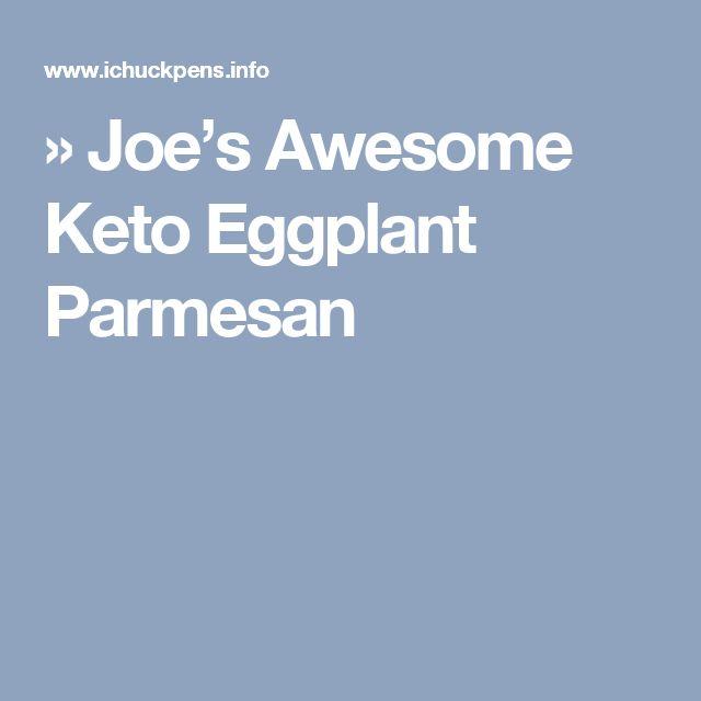 » Joe's Awesome Keto Eggplant Parmesan